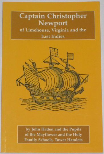 Captain Christopher Newport of Limehouse, Virginia and the East Indies, by John Haden and pupils